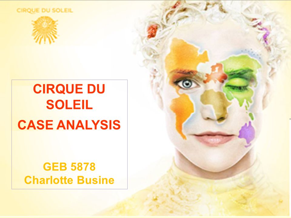 Outline  Cirque du soleil  Business of Cirque du Soleil  SWOT Analysis  Keys of success – Strategic decisions  Summary 2/18