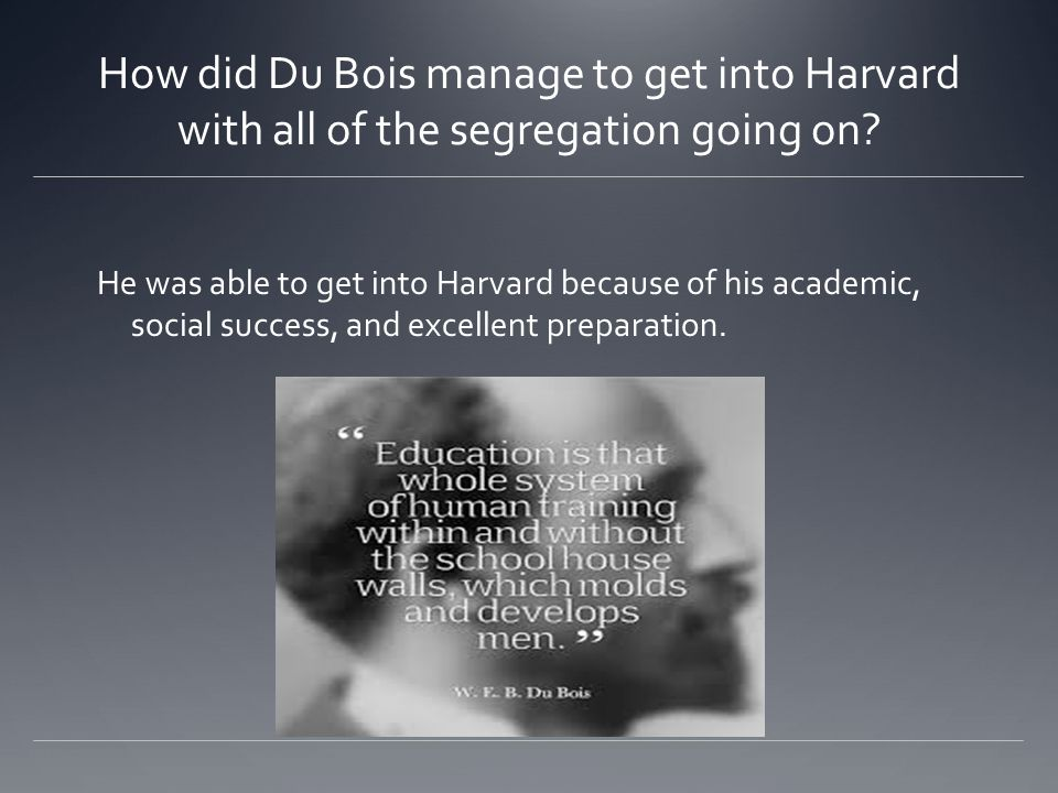 How did du bois react when people were told they had to accept white supremacy.