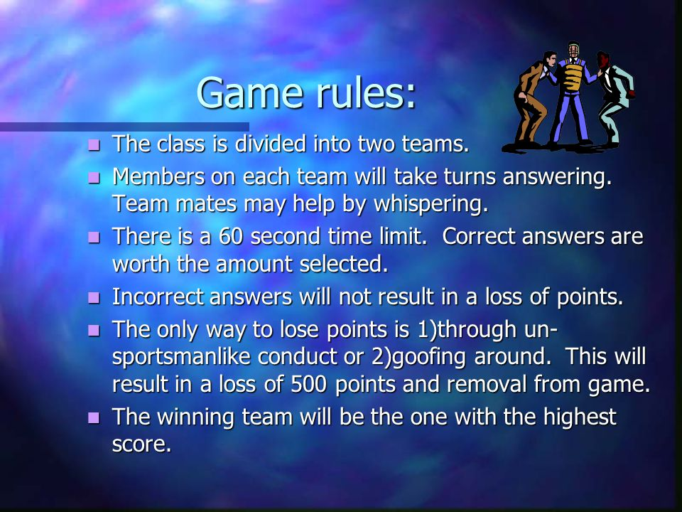 Game rules: The class is divided into two teams.The class is divided into two teams.