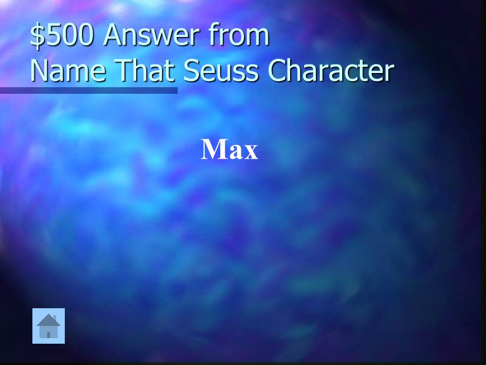 $500 Question from Name That Seuss Character