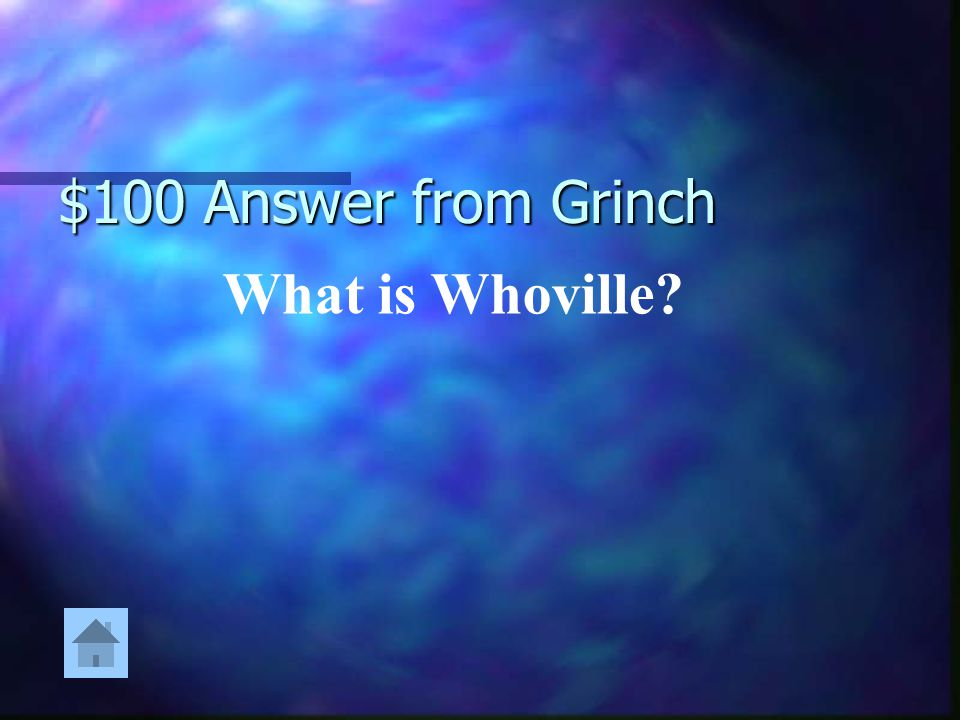 $100 Question from Grinch The Who's live here.