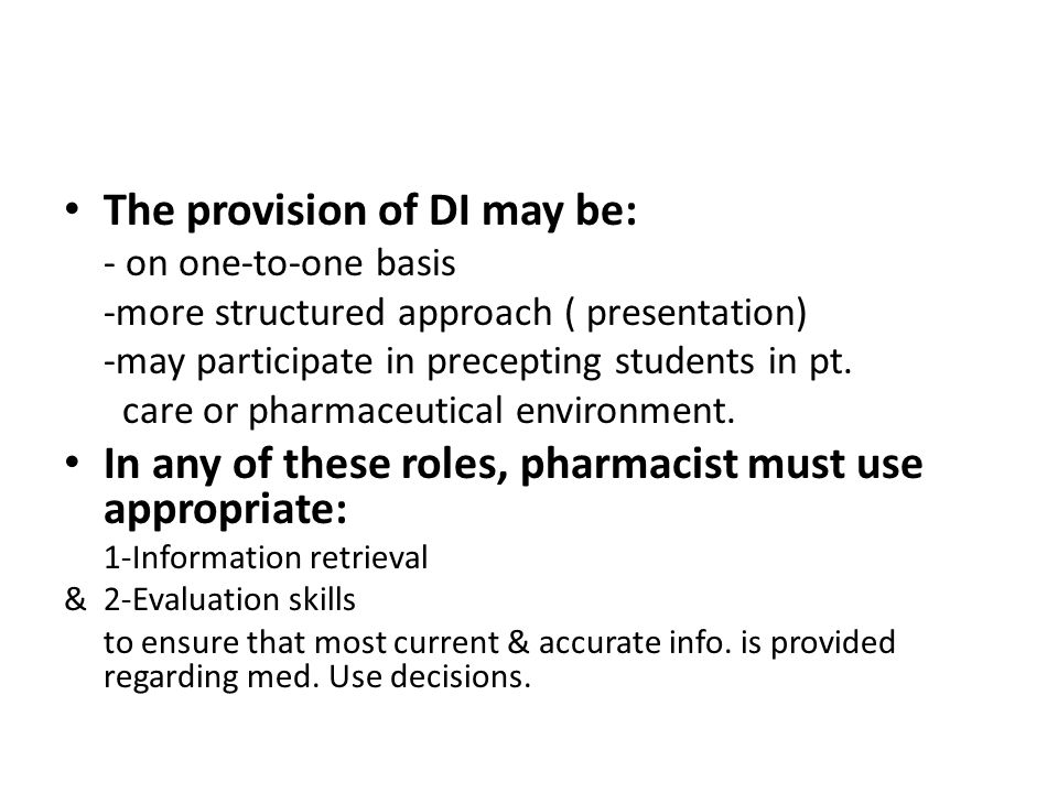 The provision of DI may be: - on one-to-one basis -more structured approach ( presentation) -may participate in precepting students in pt.