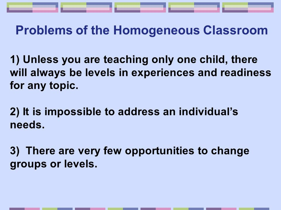 4) Teachers in these types of classrooms are at risk of developing limiting expectations for their students.