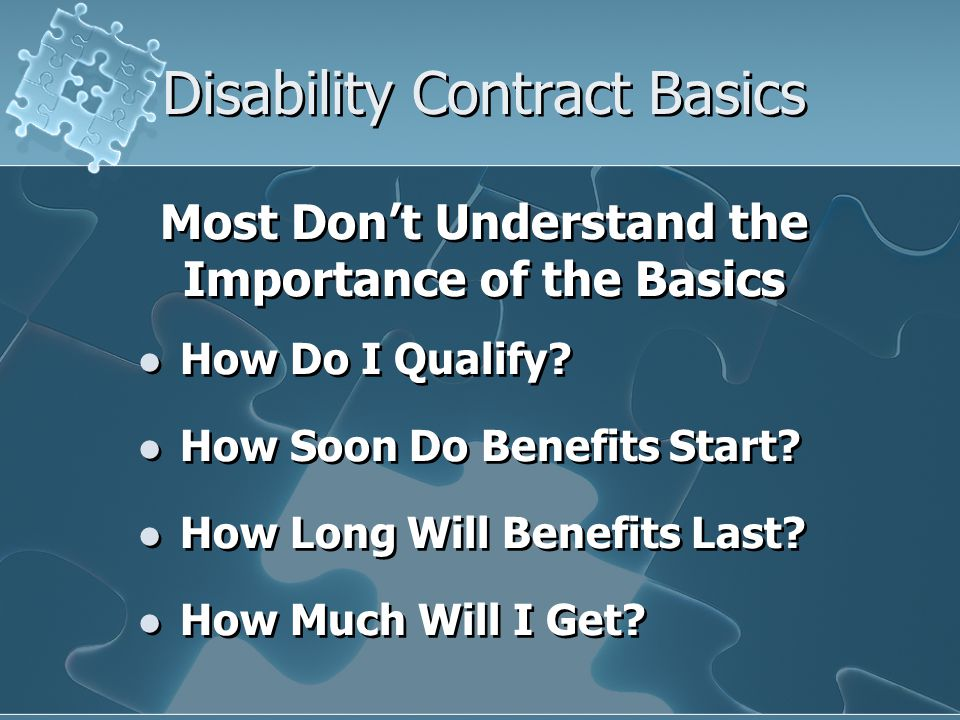 Disability Contract Basics Most Don't Understand the Importance of the Basics How Do I Qualify.