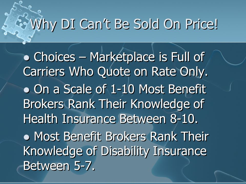 Why DI Can't Be Sold On Price. Choices – Marketplace is Full of Carriers Who Quote on Rate Only.