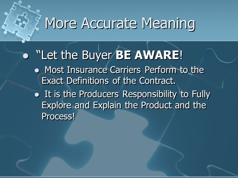 More Accurate Meaning Let the Buyer BE AWARE.