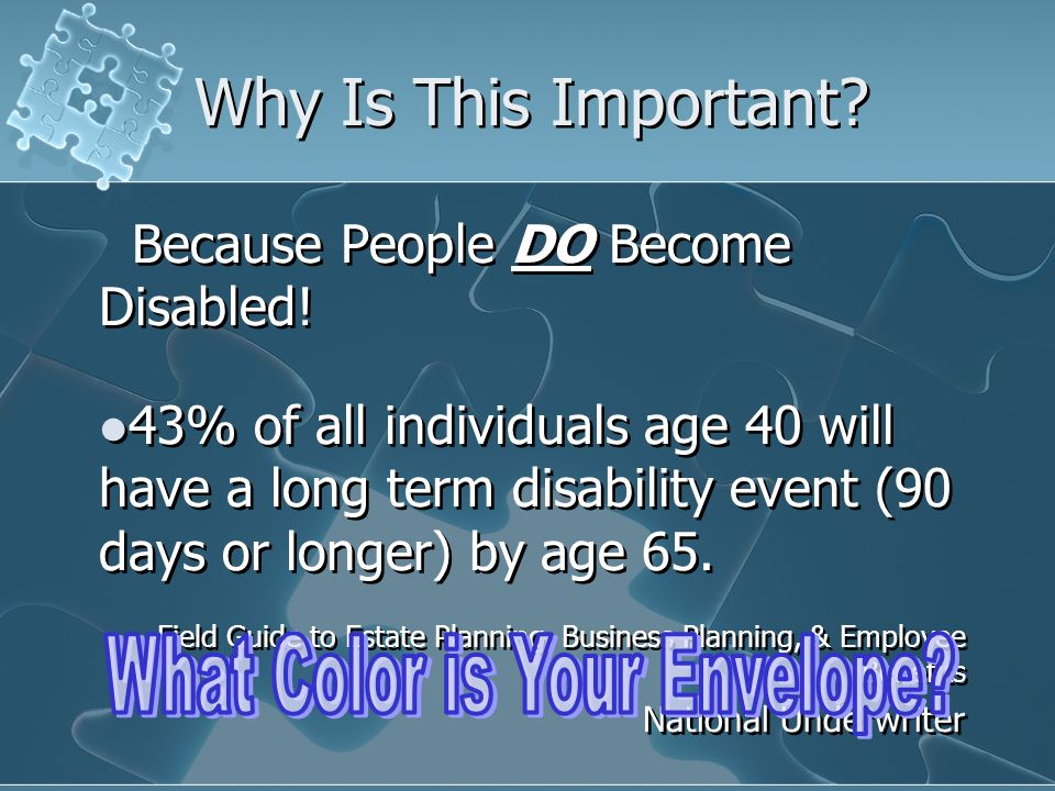Why Is This Important. Because People DO Become Disabled.