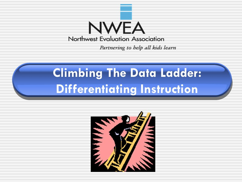 Climbing The Data Ladder: Differentiating Instruction