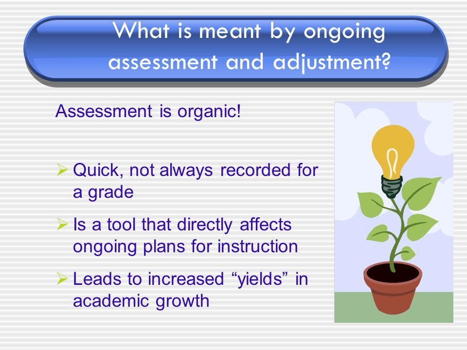 What is meant by ongoing assessment and adjustment.