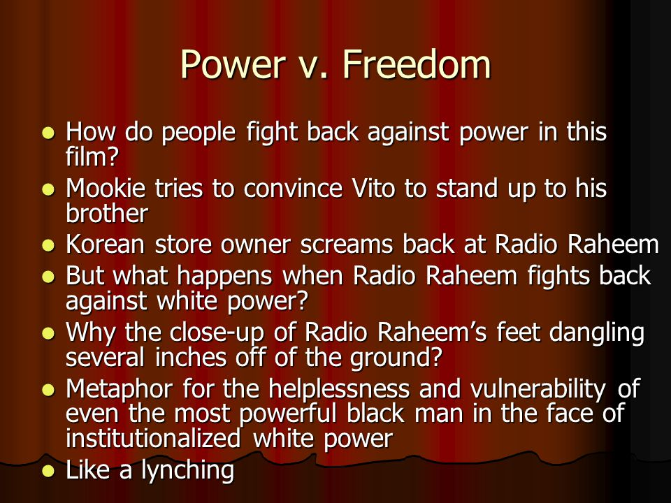 Power v. Freedom How do people fight back against power in this film.