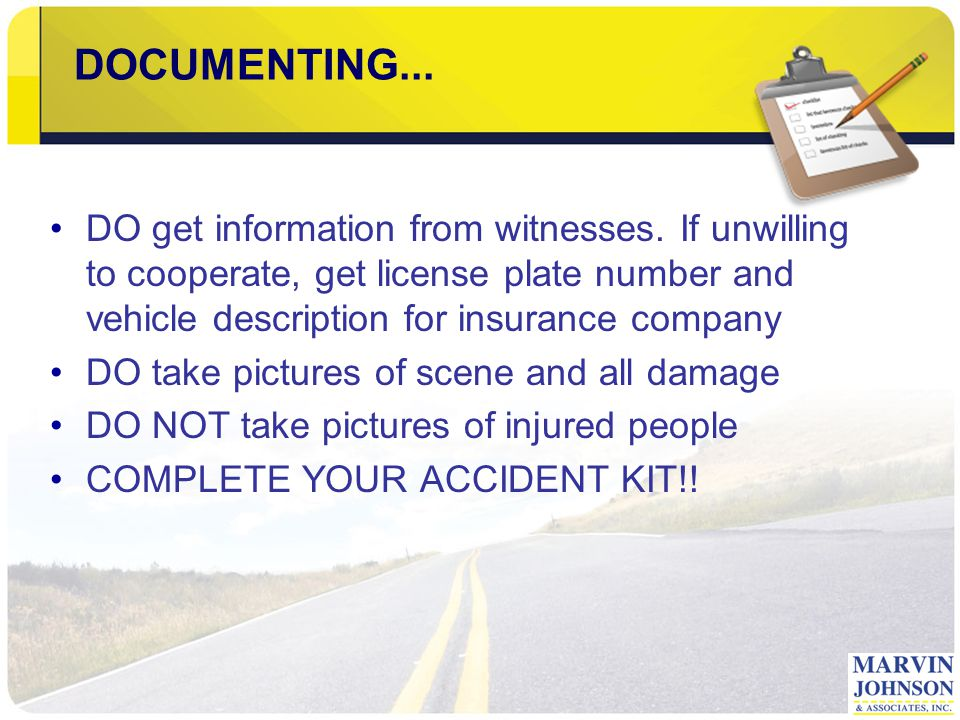 DOCUMENTING...DO get information from witnesses.