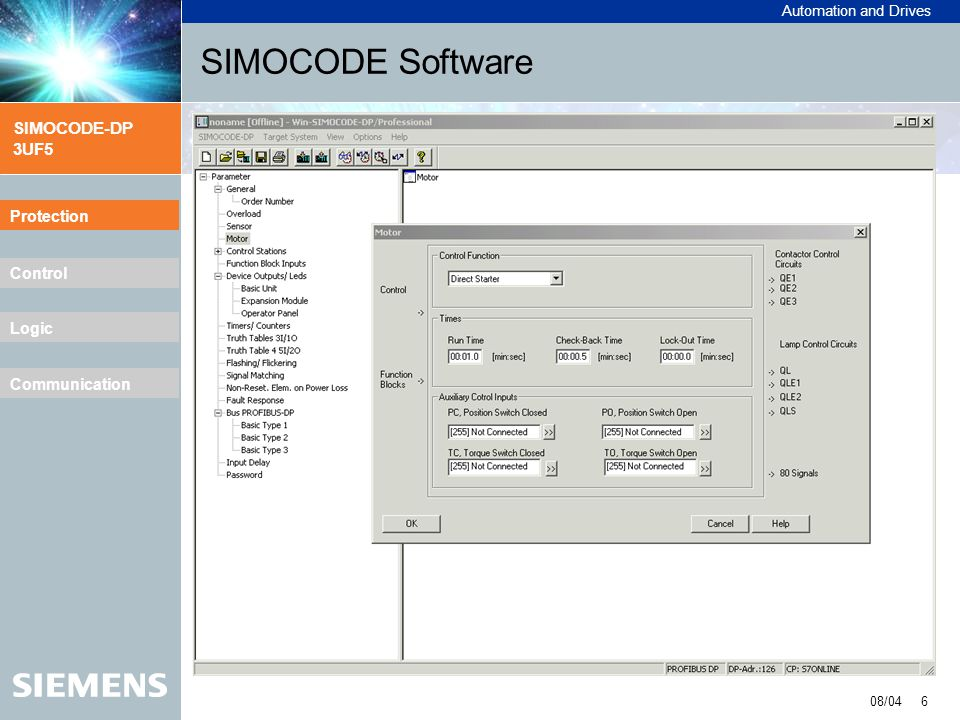 Automation and Drives SIMOCODE-DP 3UF5 08/04 7 Protection Control Logic Communication SIMOCODE Software Control