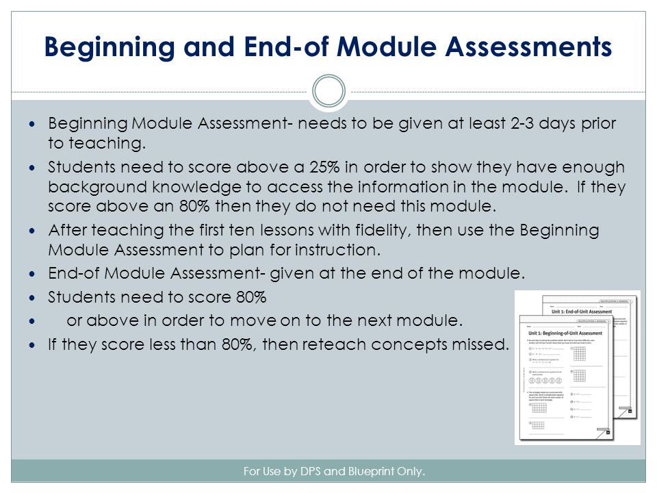 Beginning and End-of Module Assessments For Use by DPS and Blueprint Only.