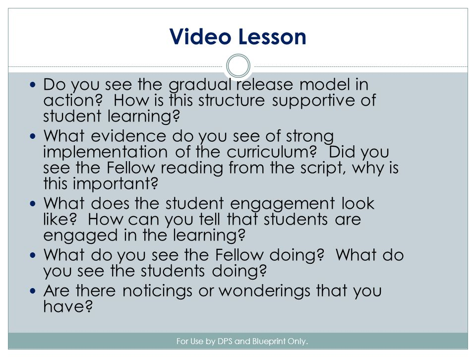 Video Lesson For Use by DPS and Blueprint Only. Do you see the gradual release model in action.