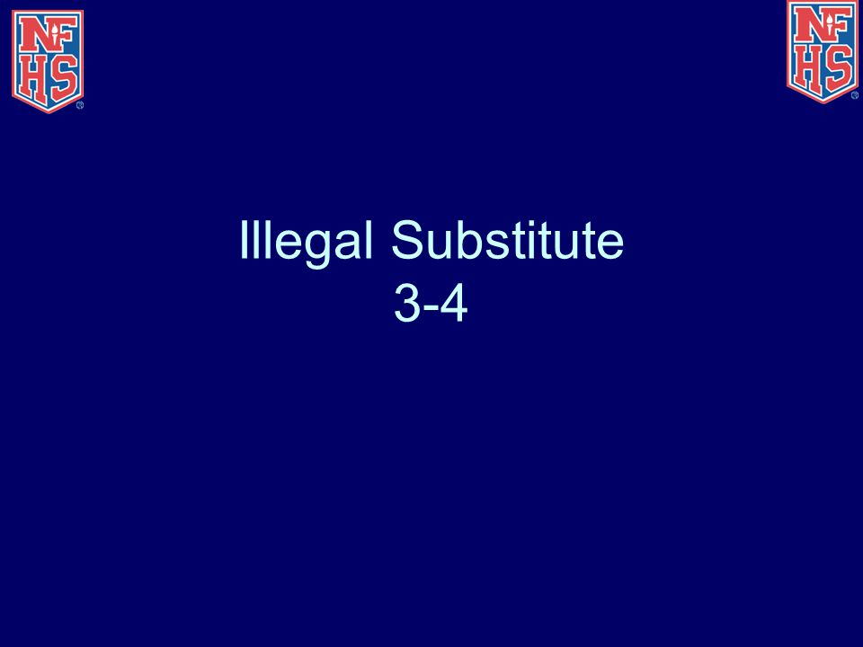 Illegal Substitute 3-4