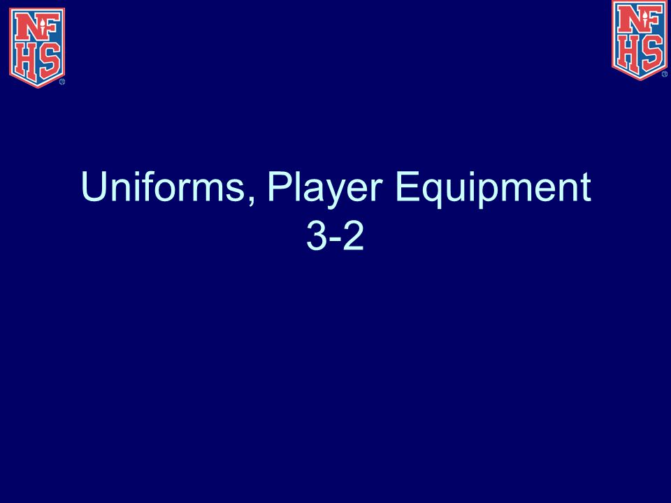 Uniforms, Player Equipment 3-2