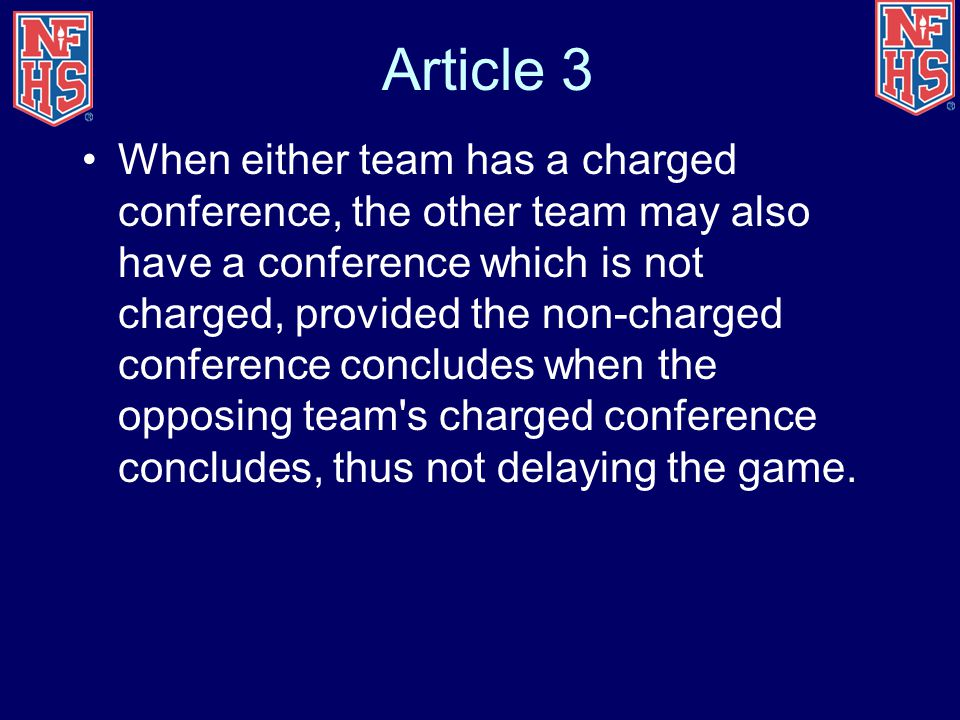 Article 3 When either team has a charged conference, the other team may also have a conference which is not charged, provided the non-charged conferen