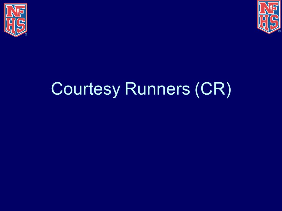 Courtesy Runners (CR)