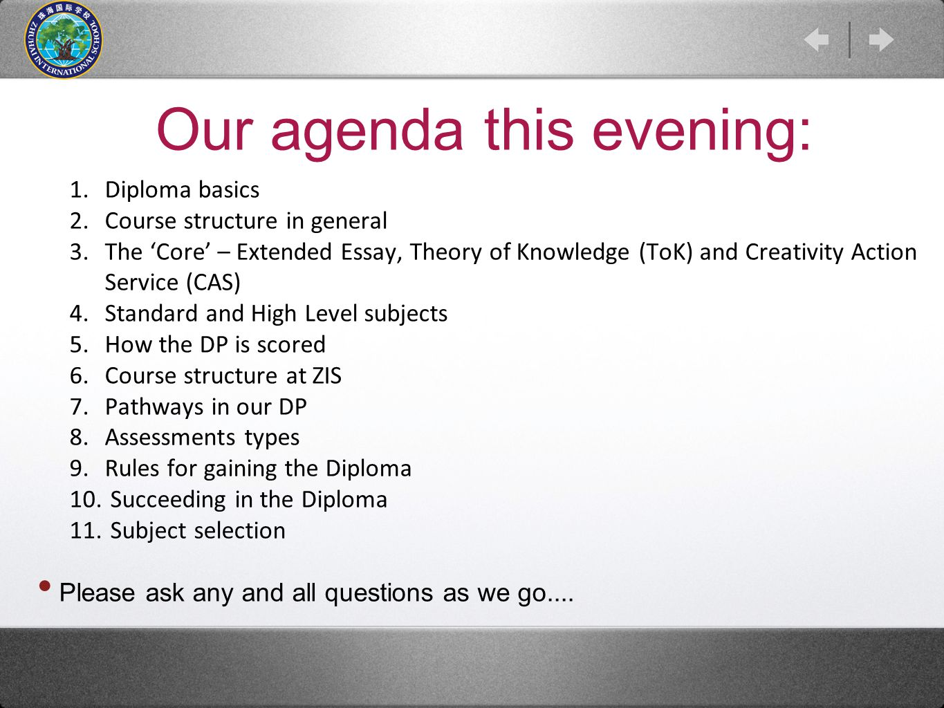Our agenda this evening: 1. Diploma basics 2. Course structure in general 3.
