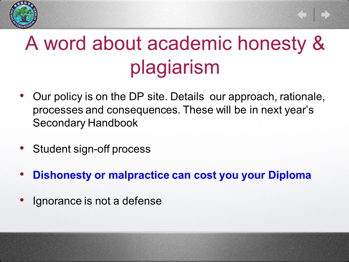 A word about academic honesty & plagiarism Our policy is on the DP site.