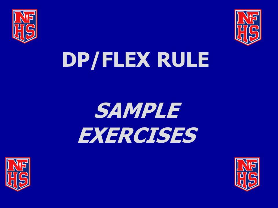 DP/FLEX RULE SAMPLE EXERCISES