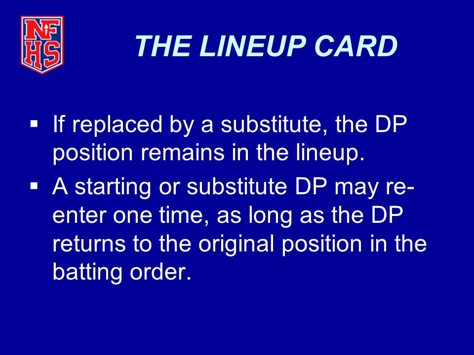  If replaced by a substitute, the DP position remains in the lineup.