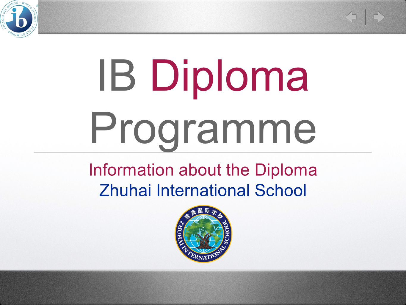 IB Diploma Programme Information about the Diploma Zhuhai International School