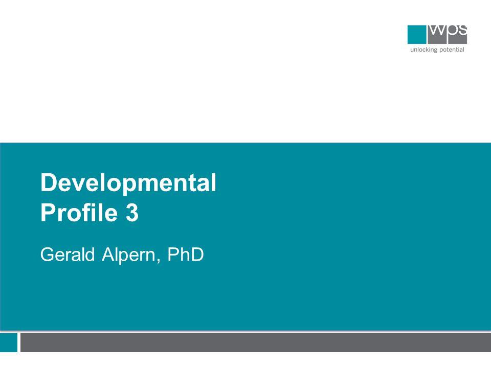 Developmental Profile 3 Gerald Alpern, PhD
