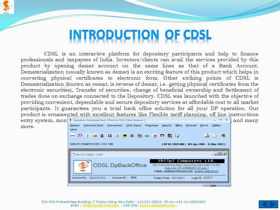 CDSL is an interactive platform for depository participants and help to finance professionals and taxpayers of India.