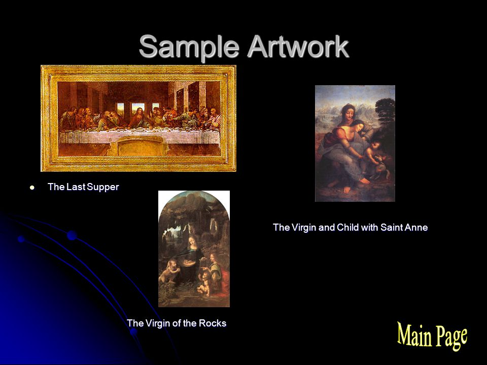 Sample Artwork The Last Supper The Last Supper The Virgin and Child with Saint Anne The Virgin of the Rocks