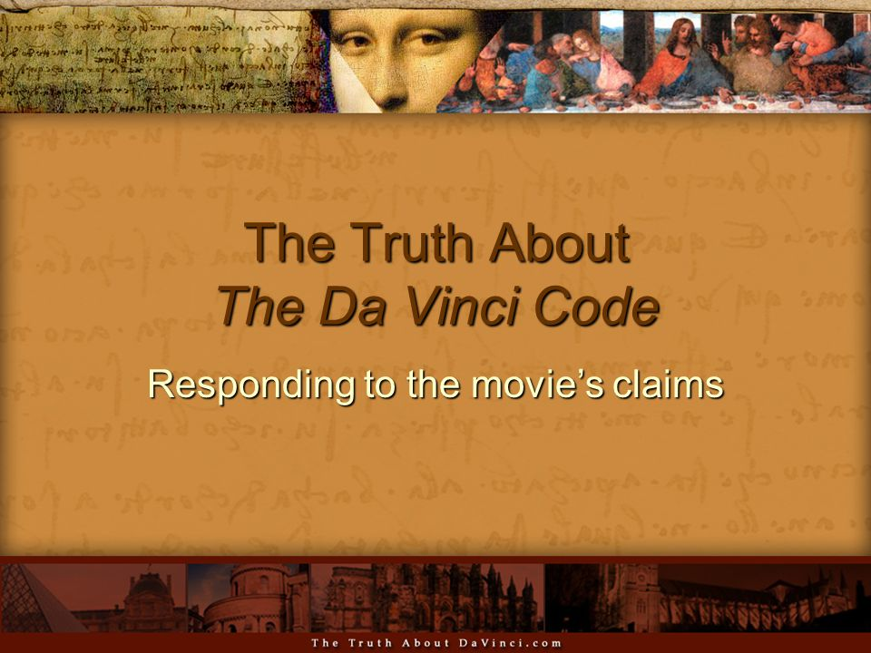 The Truth About The Da Vinci Code Responding to the movie's claims