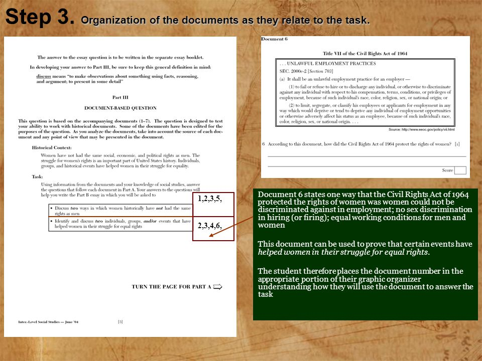 Organization of the documents as they relate to the task. Step 3. Organization of the documents as they relate to the task. Document 6 states one way
