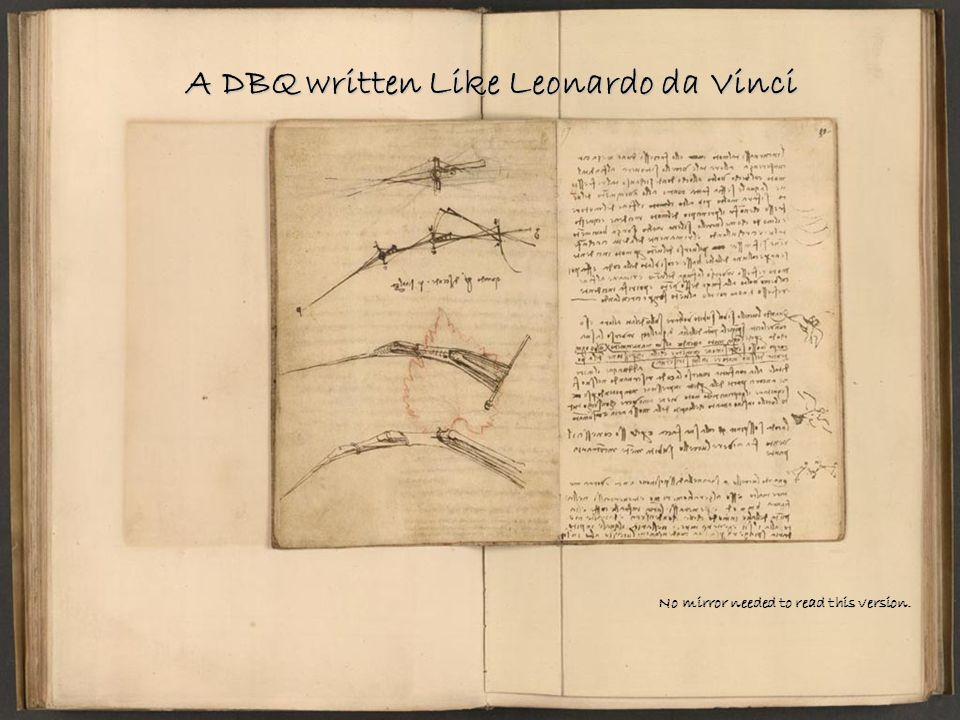 A DBQ written Like Leonardo da Vinci No mirror needed to read this version.