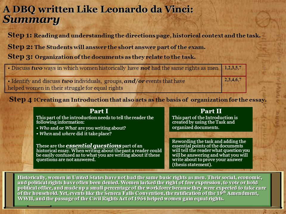 A DBQ written Like Leonardo da Vinci: Summary Step 1: Reading and understanding the directions page, historical context and the task. Step 2: The Stud