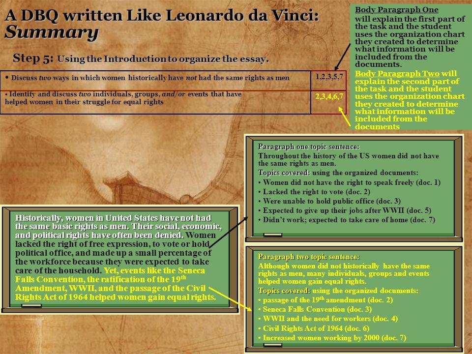 A DBQ written Like Leonardo da Vinci: Summary Using the Introduction to organize the essay. Step 5: Using the Introduction to organize the essay. 1,2,