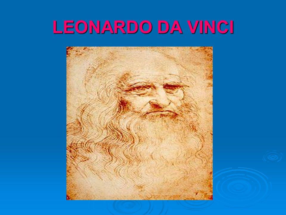 HIS LIFE Leonardo da Vinci was born in the little village of Vinci.