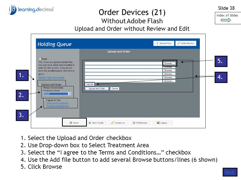 Slide 38 1. Select the Upload and Order checkbox 2.