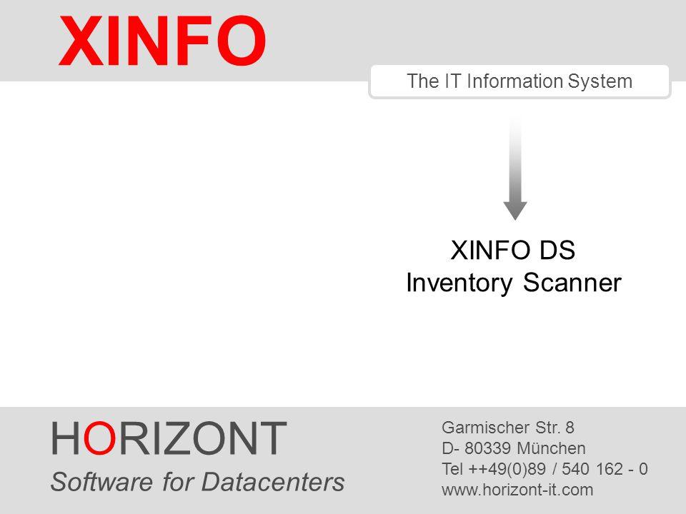 HORIZONT 1 XINFO ® The IT Information System HORIZONT Software for Datacenters Garmischer Str.