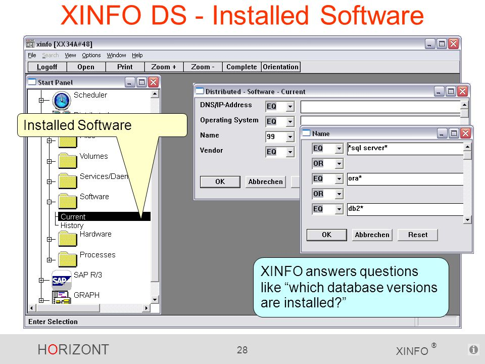 HORIZONT 28 XINFO ® XINFO DS - Installed Software XINFO answers questions like which database versions are installed Installed Software