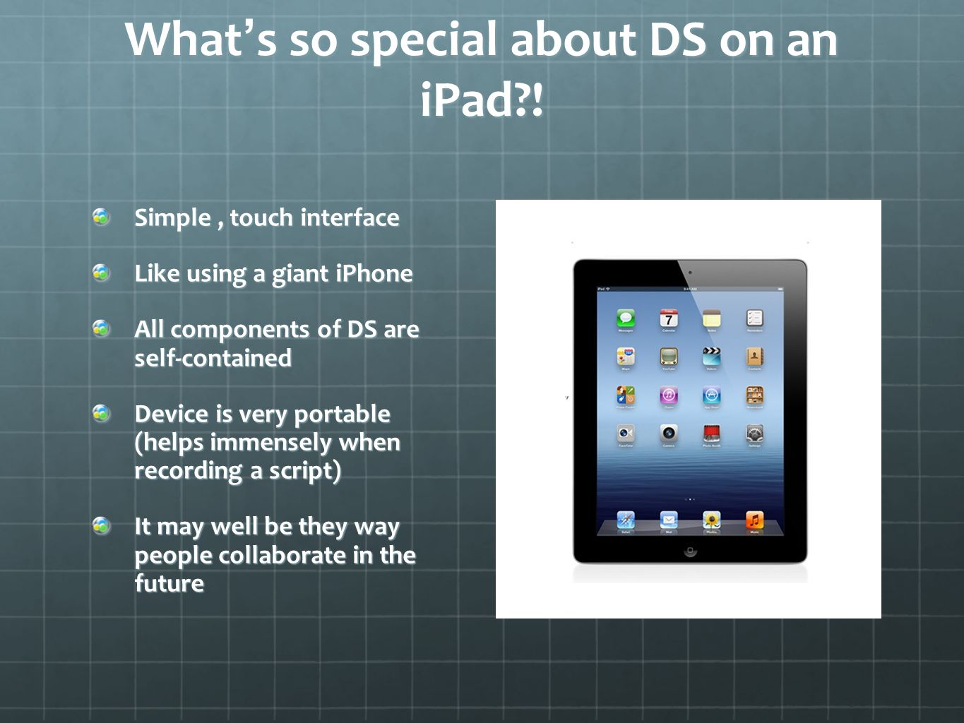 What ' s so special about DS on an iPad .