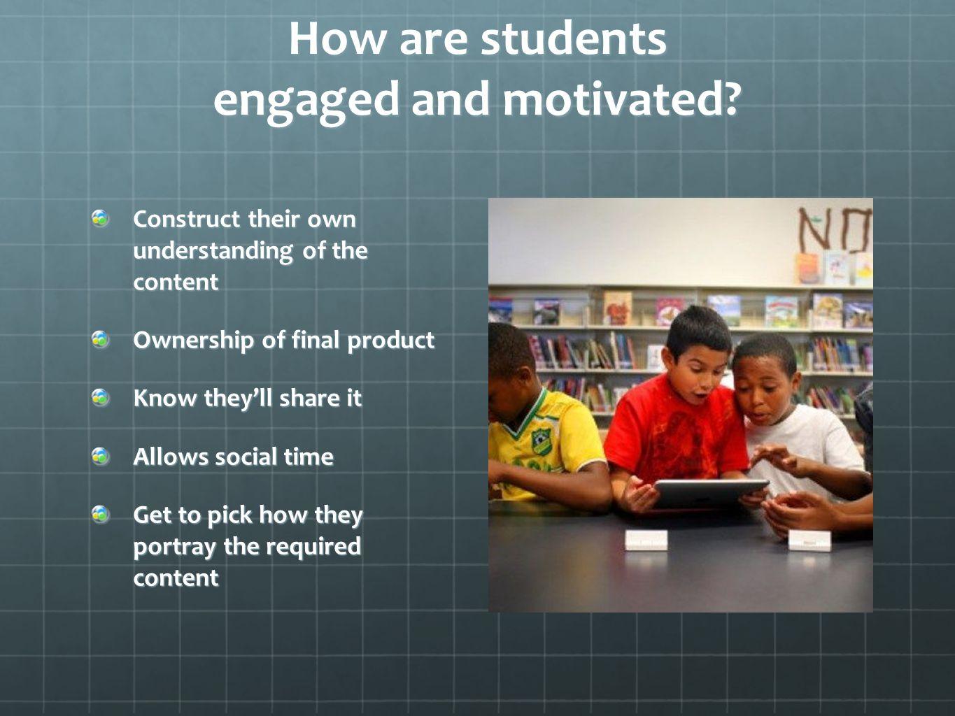 How are students engaged and motivated.