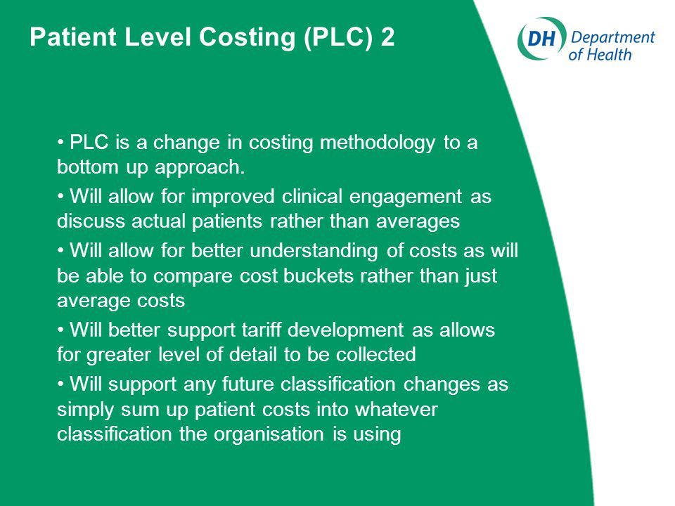 PLC is a change in costing methodology to a bottom up approach.
