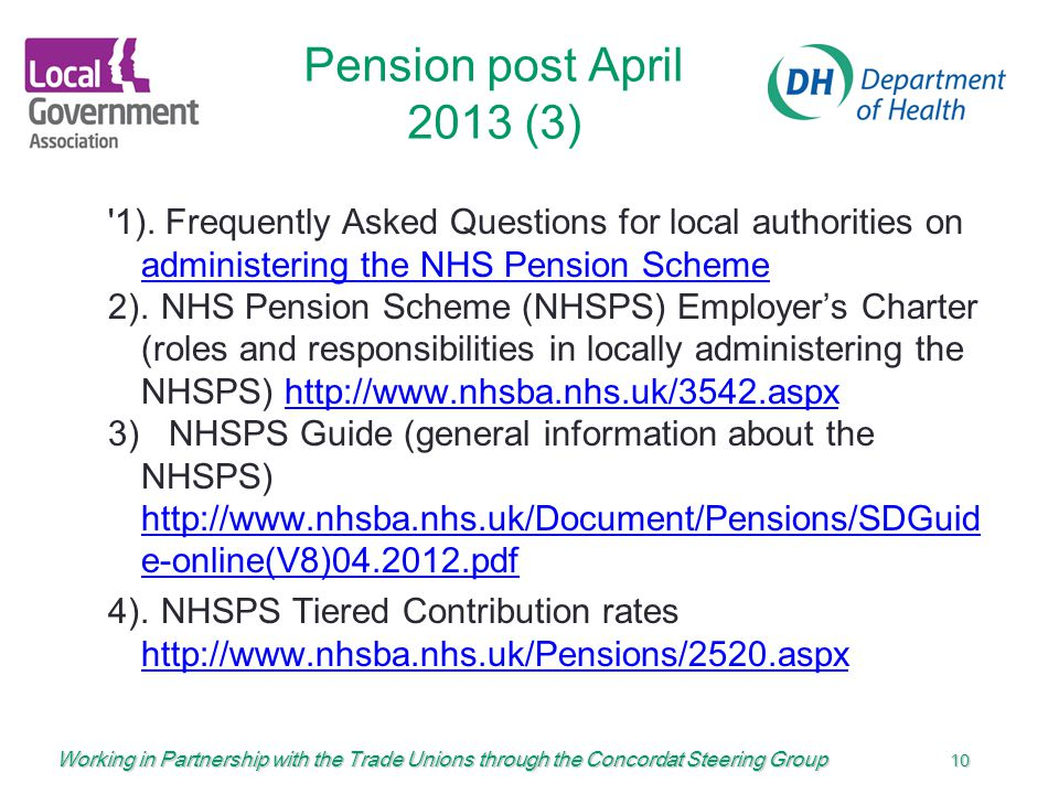 Working in Partnership with the Trade Unions through the Concordat Steering Group 10 Pension post April 2013 (3) 1).
