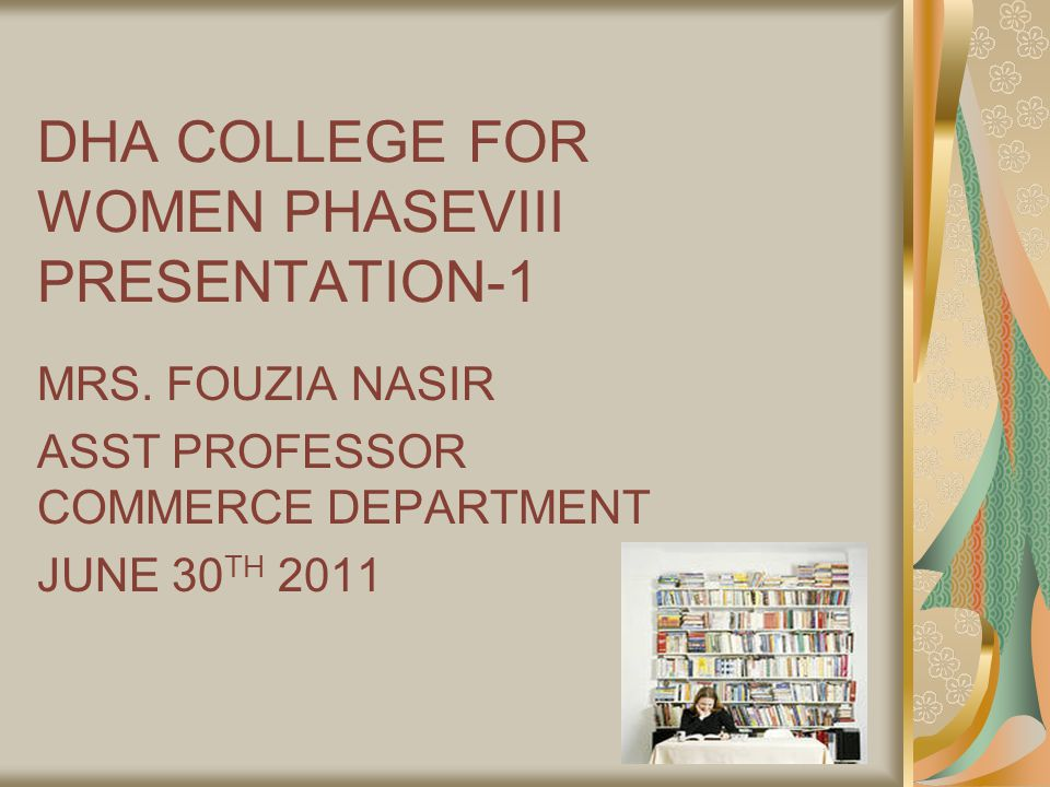 DHA COLLEGE FOR WOMEN PHASEVIII PRESENTATION-1 MRS.