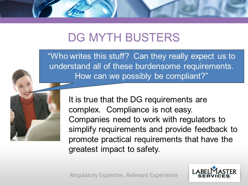 - 13 - DG MYTH BUSTERS It is true that the DG requirements are complex.