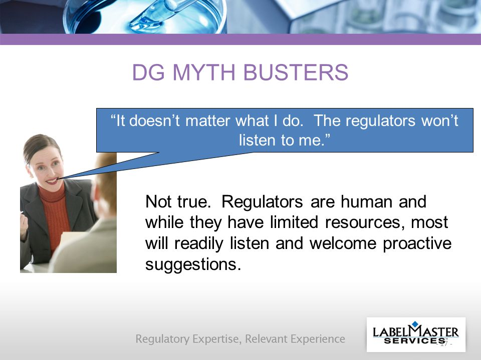 - 17 - DG MYTH BUSTERS Not true.