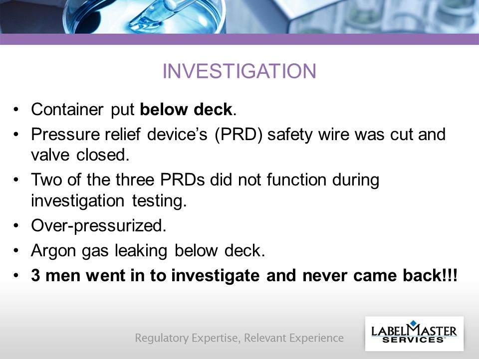 INVESTIGATION Container put below deck. Pressure relief device's (PRD) safety wire was cut and valve closed. Two of the three PRDs did not function du