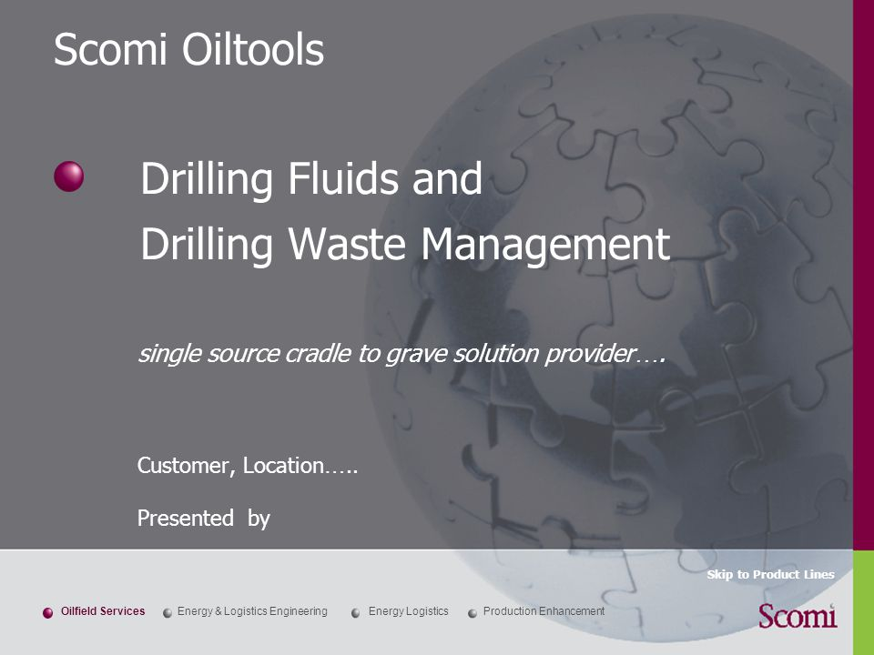 42  KMC Oiltools oFormed by the merger of KMC and Oiltools International to create a global integrated Drilling Fluids and Drilling Waste Management company  Scomi Oiltools o2007 brand rationalization within Scomi group resulted in name change to Scomi Oiltools Scomi Oiltools History