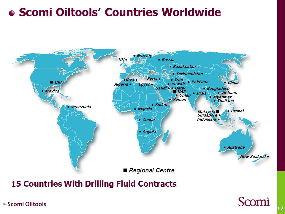 12 Scomi Oiltools' Countries Worldwide USA ● ● Mexico UAE Saudi ● ● Sudan ● Angola Egypt ● Algeria ● ● Yemen ● Oman ● ● Iran ● Turkmenistan ● ● Kazakh
