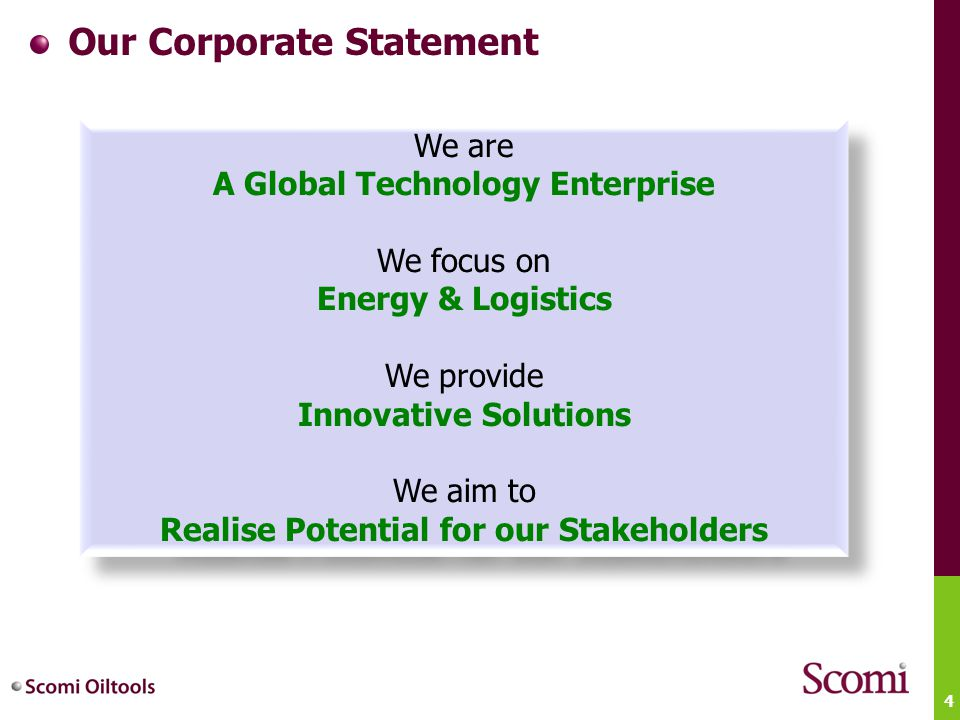 4 We are A Global Technology Enterprise We focus on Energy & Logistics We provide Innovative Solutions We aim to Realise Potential for our Stakeholder
